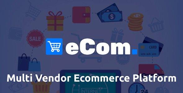 Ecom - Multi Vendor Ecommerce Shopping Cart Script